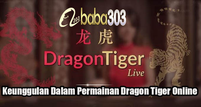 Keunggulan Dalam Permainan Dragon Tiger Online