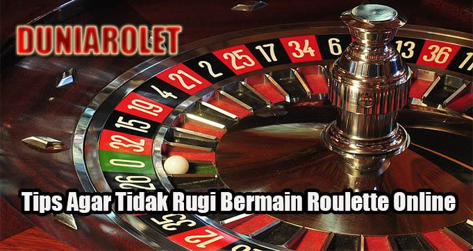 Tips Agar Tidak Rugi Bermain Roulette Online